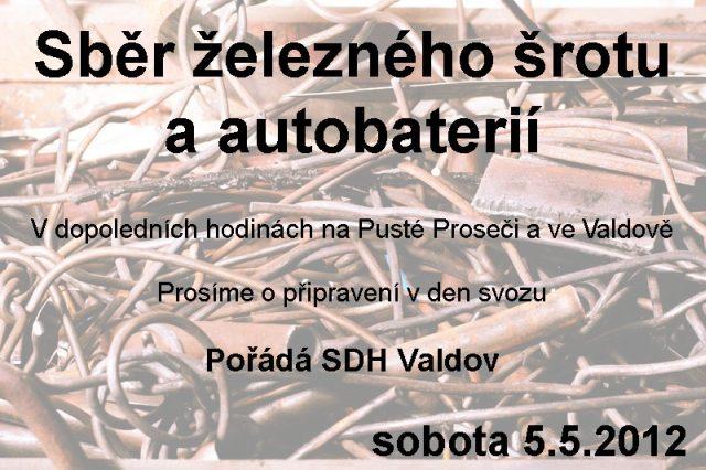 Sběr železného šrotu a autobaterií proběhne 5.5.2012 v dopoledních hodinách na Pusté Proseči a ve Valdově.