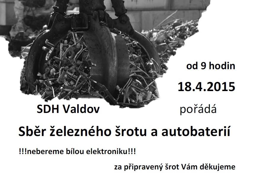 Sběrželezného šrotu proběhne 18.4.2015 ve Valdově a v Pusté Proseči.