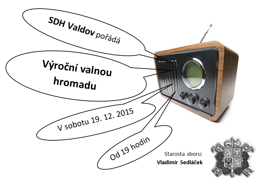 Výroční valná hromada SDH Valdov se koná v sobotu 19.12.2015 od 19 hodin