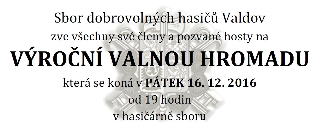Výroční valná hromada sboru dobrovolných hasičů z Vladova se koná v pátek 16.12.2016 od 19 hodin