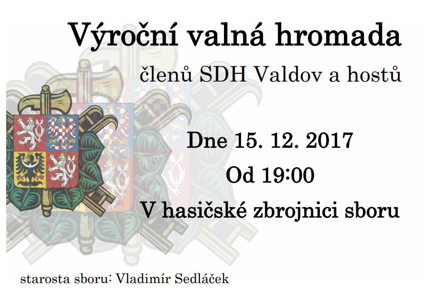 Pozvánka na výroční valnou hromadu konanou dne 15.12.2017 od 19 hodin v hasičské zbrojnici ve Valdově