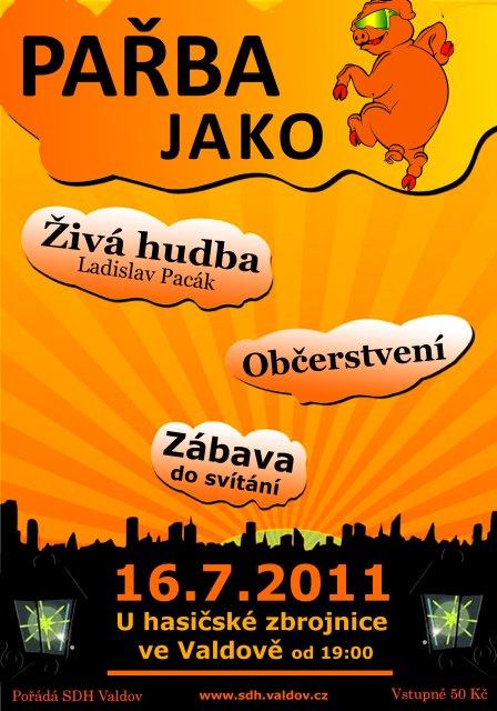 Plakát na zábavu ve Valdově, konané dne 16.7.2011 - Pařba jako